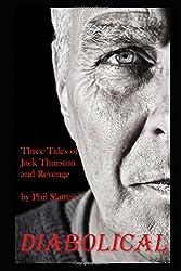 Diabolical: Three Tales of Jack Thurston and Revenge [4/6/2017] Phil Slattery