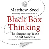 Black Box Thinking: The Surprising Truth About Success (audio edition)
