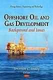 Offshore Oil and Gas Development, Jonathon C. Brady, 1617288292