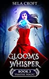 Gloom's Whisper (Vampire Magic Book 3)