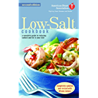 The American Heart Association Low-Salt Cookbook: A Complete Guide to Reducing Sodium and Fat in Your Diet (AHA, American Heart Association Low-Salt Cookbook) (English Edition)