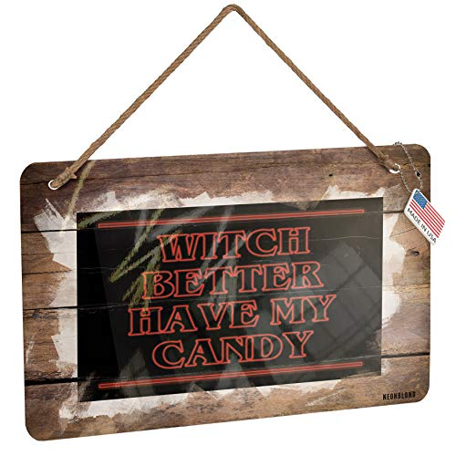 NEONBLOND Metal Sign Witch Better Have My Candy