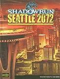 Shadowrun Seattle 2072 (Shadowrun (Catalyst))