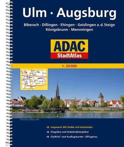 ADAC StadtAtlas Ulm/Augsburg mit Biberach, Dillingen, Ehingen, Geislingen a.d.St: eige, Königsbrunn, Memmingen 1:20 000 (ADAC Stadtatlanten 1:20.000)