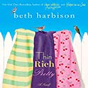 Thin, Rich, Pretty Audiobook by Beth Harbison Narrated by Orlagh Cassidy