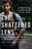 Image of The Shattered Lens: A War Photographer's True Story of Captivity and Survival in Syria