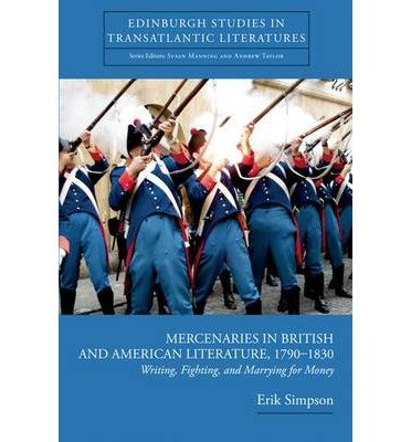 Download [(Mercenaries in British and American Literature, 1790--1830: Writing, Fighting, and Marrying for Money)] [Author: Erik Simpson] published on (July, 2010) pdf