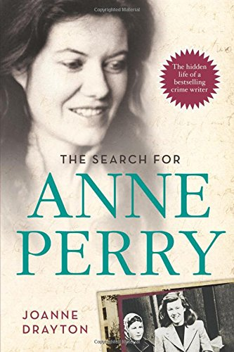 Download The Search for Anne Perry: The Hidden Life of a Bestselling Crime Writer pdf epub