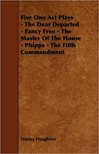 Book Five One Act Plays - The Dear Departed - Fancy Free - The Master of the House - Phipps - The Fifth Commandment
