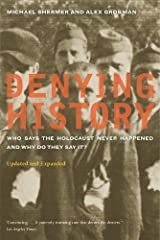 Denying History: Who Says the Holocaust Never Happened and Why Do They Say It? Updated and Expanded Paperback