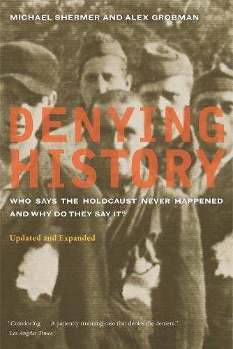 Denying History   Who Says The Holocaust Never Happened And Why Do They Say It 2e