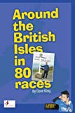 Around the British Isles in 80 Races, Dave King, 1434365557