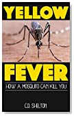 Yellow Fever: How a Mosquito Can Kill You