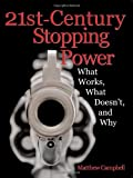 21st-Century Stopping Power: What Works, What Doesn't, and Why