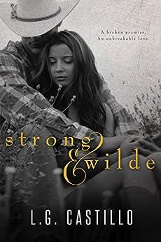 Strong & Wilde (Texas Wild Hearts Book 1) by [Castillo, L.G.]