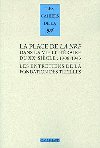 La place de «La NRF» dans la vie littéraire du XXᵉ siècle: (1908-1943)