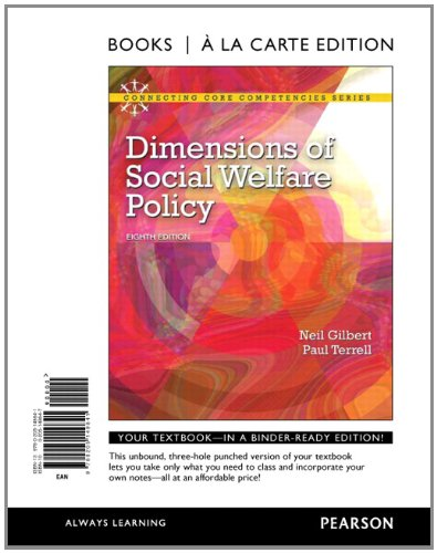 Dimensions of Social Welfare Policy, Books a la Carte Edition (8th Edition) (Connecting Core Competencies)