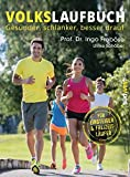 Volkslaufbuch: Gesünder, schlanker, besser drauf. Für Einsteiger und Freizeitläufer