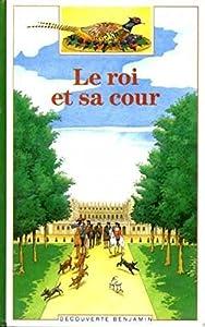 """Afficher """"Roi et sa cour (Le)"""""""