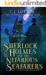 Sherlock Holmes and the Nefarious Seafarers: A Sherlock Holmes Fantasy Thriller (The Confidential Files of Dr. John H. Watson Book 3)