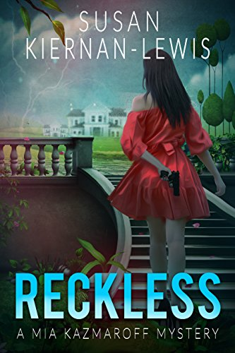 Reckless: Book 1 of the Mia Kazmaroff Mysteries (Mia Kazmaroff Mystery Series) by [Kiernan-Lewis, Susan]