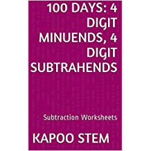 100 Subtraction Worksheets with 4-Digit Minuends, 4-Digit Subtrahends: Math Practice Workbook (100 Days Math Subtraction Series 13)