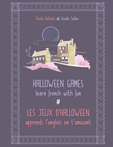 Halloween games / Les jeux d'Halloween: Learn french with fun / Apprends l'anglais en t'amusant (French Edition)]()