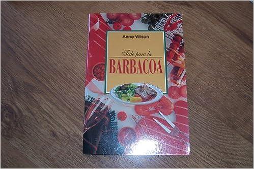 Todo Para La Barbacoa (Spanish Edition): 9783829012683: Amazon.com: Books