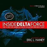 Inside Delta Force: The Story of America's Elite Counterterrorist Unit | Command Sergeant Major Eric L. Haney