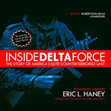 Inside Delta Force: The Story of America's Elite Counterterrorist Unit Audiobook by Command Sergeant Major Eric L. Haney Narrated by Robertson Dean