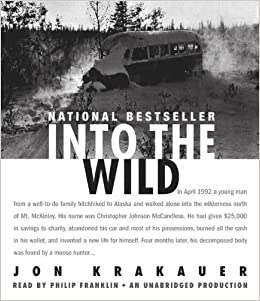 the madness of chris mccandless in the book into the wild by john krakauer Into the wild is a 1996 non-fiction book written by jon krakauer it is an expansion of a 9,000-word article by krakauer on christopher mccandless titled death of an innocent, which appeared in the january 1993 issue of outside  [1.