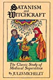 img - for Satanism and Witchcraft: The Classic Study of Medieval Superstition book / textbook / text book