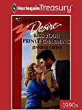 Kiss Your Prince Charming (Silhouette Desire)