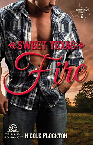Sweet Texas Fire by Nicole Flockton