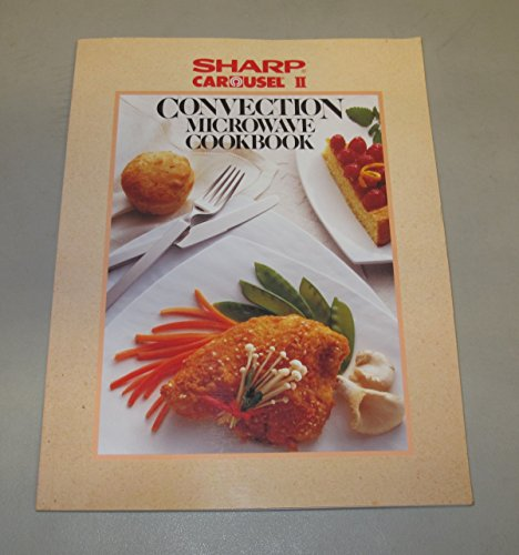 Sharp Carousel II Convection Microwave Cookbook
