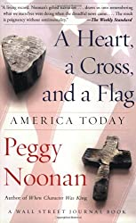 A Heart, a Cross, and a Flag: America Today (A Wall Street Journal Book)