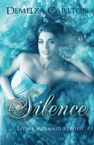Silence: Little Mermaid Retold (Romance a Medieval Fairytale) (Volume 5) by CreateSpace Independent Publishing Platform