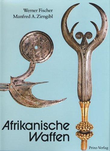 Afrikanische Waffen: Messer, Dolche, Schwerter, Beile, Wurfwaffen (German Edition)
