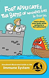Fort Applegate & The Battle of Wounded Knee: Storybook Illustrated Guide to the Immune System (SiGuides 5) (English Edition)