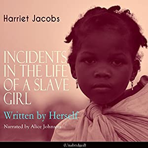 Incidents in the Life of a Slave Girl, Written by Herself Audiobook