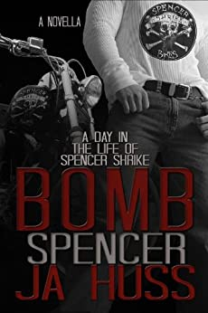 BOMB: A Day in the Life of Spencer Shrike: Rook and Ronin Spinoff by [Huss, JA]
