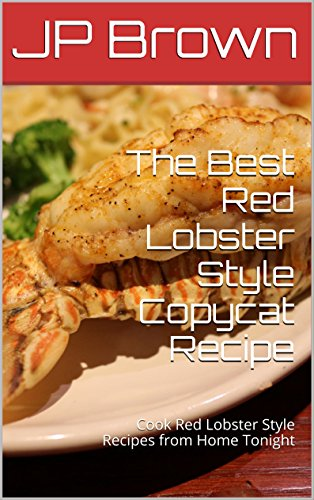 the-best-red-lobster-style-copycat-recipes-cook-red-lobster-style-recipes-from-home-tonight