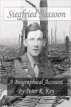Siegfried Sassoon - A biographical account
