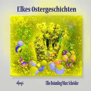 Elkes Ostergeschichten Hörbuch