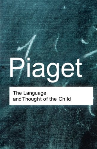 the-language-and-thought-of-the-child-routledge-classics-volume-52