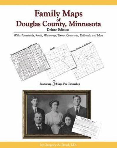 Family Maps of Douglas County, Minnesota, Deluxe Edition pdf