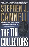 The Tin Collectors, Stephen J. Cannell, 0312979517