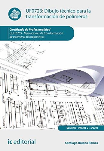 Descargar Libro Dibujo Técnico Para La Transformación De Polímeros. Quit0209 Santiago Rojano Ramos