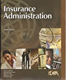 Insurance Administration-LOMA 301 Text 2008, Life Office Management Association, Inc. Staff, 1579743129