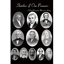 Sketches of Our Pioneers (Restoration Movement History) (English Edition)
